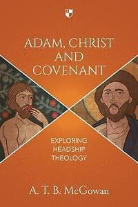 Mcgowan  A. T. B.-Adam  Christ And Covenant  BOOK NEW
