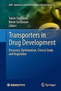 Transporters in Drug Development: Discovery, Optimization, Clinical Study and...