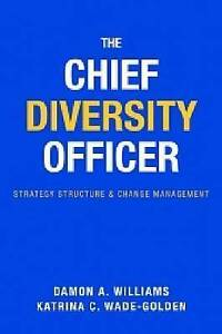 NEW The Chief Diversity Officer: Strategy Structure, and Change Management