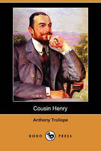 NEW Cousin Henry (Dodo Press) by Anthony Ed Trollope