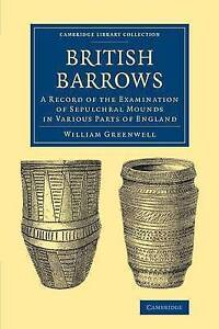 British Barrows: A Record of the Examination of Sepulchral Mounds in Various Par