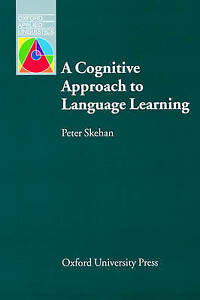 A Cognitive Approach to Language Learning, Skehan, Peter