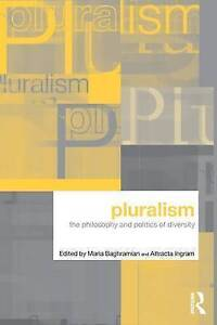 Pluralism: The Philosophy and Politics of Diversity-ExLibrary