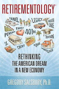 NEW Retirementology: Rethinking the American Dream in a New Economy