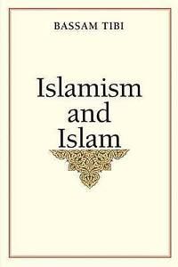 Islamism and Islam by Bassam Tibi (Hardback, 2012)