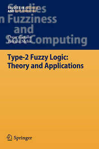 Type-2 Fuzzy Logic: Theory and Applications (Studies in Fuzziness and Soft Compu