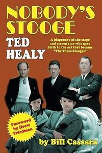 Nobody's Stooge: Ted Healy by Cassara, Bill -Paperback