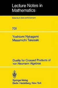 Duality for Crossed Products of Von Neumann Algebras by M. Takesaki, Y....