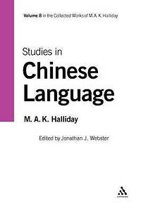 NEW Studies in Chinese Language: Volume 8 (Collected Works of M.A.K. Halliday)