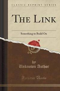 NEW The Link: Something to Build On (Classic Reprint) by Unknown Author