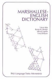 Marshallese-English Dictionary (PALI Language Texts―Micronesia) by Takaji Abo