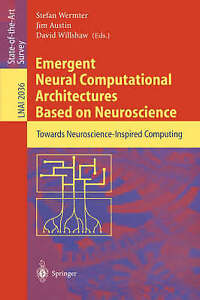 Emergent Neural Computational Architectures Based on Neuroscience: Towards Neur