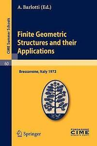 Finite Geometric Structures and their Applications: Lectures given at a Summer S