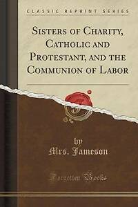 Sisters of Charity, Catholic and Protestant, and the Communion of Labor (Classic