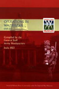 OPERATIONS IN WAZIRISTAN 1919-1920 by Army Headquar Compiled by General Staff
