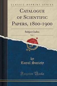 Catalogue Scientific Papers 1800-1900 Vol 3 Subject Index  by Society Royal