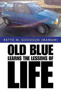 Old Blue Learns the Lessons of Life By Goodson (Mamaw), Bette M. -Paperback