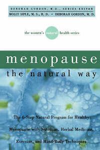 Menopause the Natural Way by Deborah Gordon, Molly Siple (Paperback, 2001)