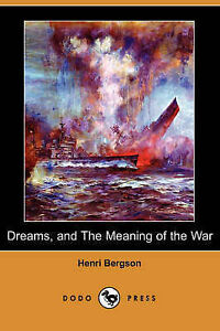 Dreams and the Meaning of the War Bergson, Henri Louis -Paperback
