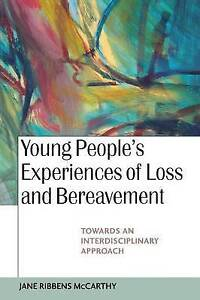 Young People's Experiences of Loss and Bereavement: Towards an Interdisciplinary
