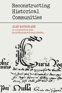 Reconstructing-Historical-Communities-by-Alan-Macfarlane-Paperback-2008