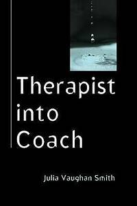 Therapist into Coach, Vaughan Smith, Julia
