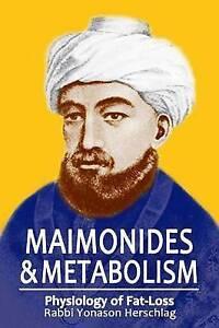 Maimonides & Metabolism Unique Scientific Breakthroughs in Weigh by Herschlag Yo