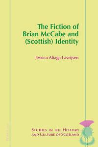 Fiction Of Brian Mccabe And (scottish) Identity Aliaga Lavrijsen  Jessica 978303