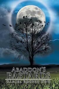 NEW Abaddon's Bastards by Daniel Robert Dow