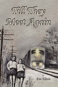 NEW Till They Meet Again by Eve Elovic