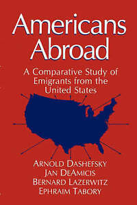 Americans Abroad: A Comparative Study of Emigran, University of Connecticut, Syr