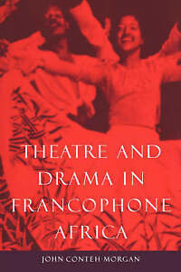 Theatre and Drama in Francophone Africa: A Critical Introduction-ExLibrary