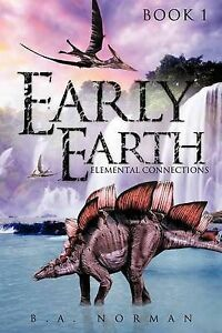 Early Earth Book 1 by Norman, B. a. 9781624193170 -Paperback