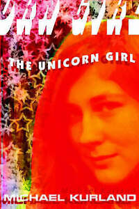 The-Unicorn-Girl-by-Kurland-Michael-Paperback