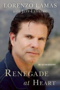 Renegade-at-Heart-An-Autobiography-by-Lorenzo-Lamas-2014-Hardcover
