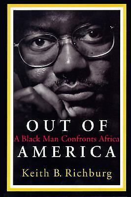 Out of America : A Black Man Confronts Africa by Keith B. (Out Of America A Black Man Confronts Africa)
