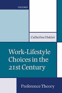 Work-Lifestyle Choices in the 21st Century: Preference Theory by Catherine Hakim