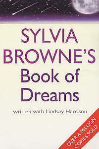 Good, Sylvia Browne's Book Of Dreams, Browne, Sylvia, Harrison, Lindsay, Book