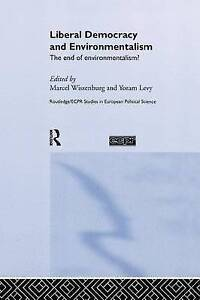 Liberal Democracy and Environmentalism: The End of Environmentalism? (Routledge/