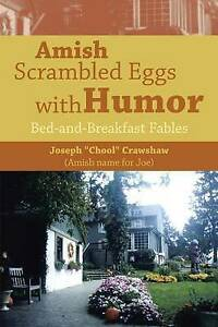 Amish Scrambled Eggs Humor Bed-And-Breakfast Fables by Crawshaw Joseph Chool