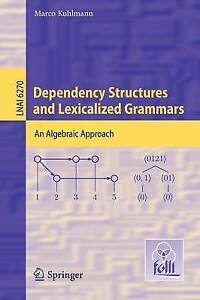 Dependency Structures and Lexicalized Grammars: An Algebraic Approach (Lecture