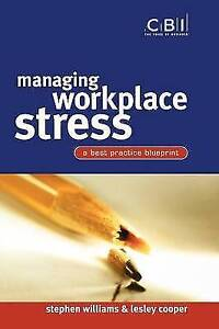 Williams Stephen Managing Workplace Stress A Best Practice Blueprint A Best - Consett, United Kingdom - Williams Stephen Managing Workplace Stress A Best Practice Blueprint A Best - Consett, United Kingdom