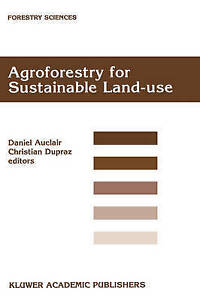 Agroforestry for Sustainable LandUse Fundamental Research and Modelling with E