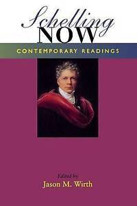 Schelling Now: Contemporary Readings (Studies in Continental Thought), Jason M.