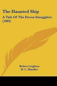 The-Haunted-Ship-A-Tale-of-the-Devon-Smugglers-1903-9781120888211-Paperback