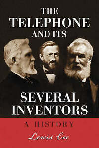NEW Telephone and Its Several Inventors: A History by Lewis Coe