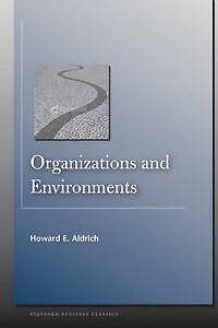 Organizations and Environments by Howard E. Aldrich (Paperback, 2007)