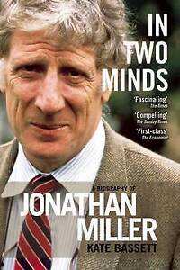 In Two Minds: A Biography of Jonathan Miller, Kate Bassett, Very Good, Paperback