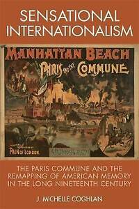 Sensational Internationalism: The Paris Commune and the Remapping of American...