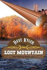 Lost Mountain - Book 2: The Highway Continues by Kyger, Dave -Paperback